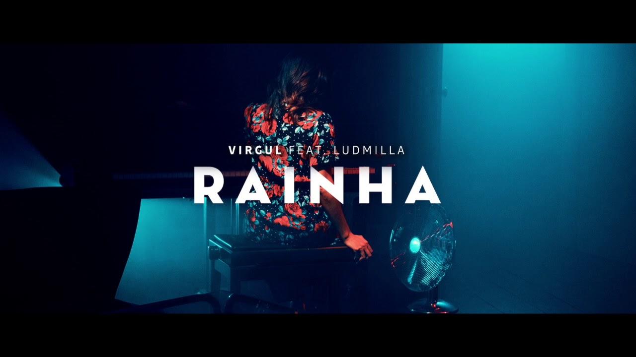 Rainha - Virgul feat Ludmilla