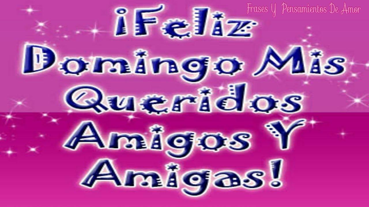 Frases Feliz Domingo Amigos Www Imagenesmy Com