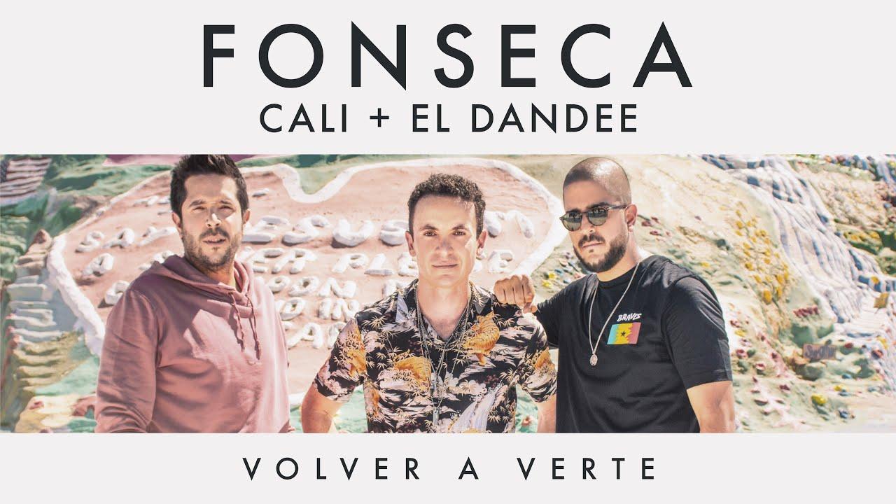 Fonseca - Volver a Verte feat Cali y El Dandee | Video Oficial